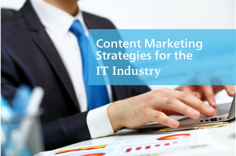 Content Marketing Strategies for the IT Industry