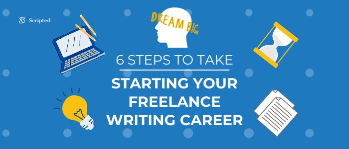 Starting Your Freelance Writing Career: 6 Steps to Take