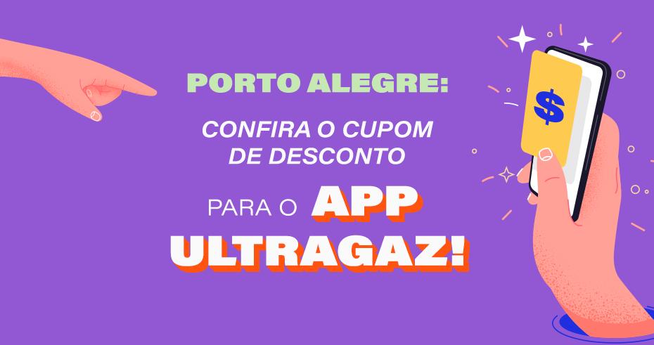 Adquira seu gás em Porto Alegre com desconto pelo App Ultragaz