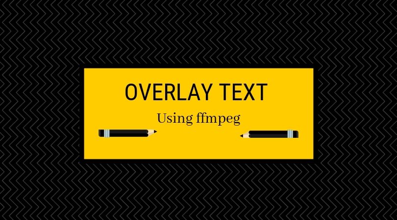 How to overlay text on video using FFMPEG | HelloRender
