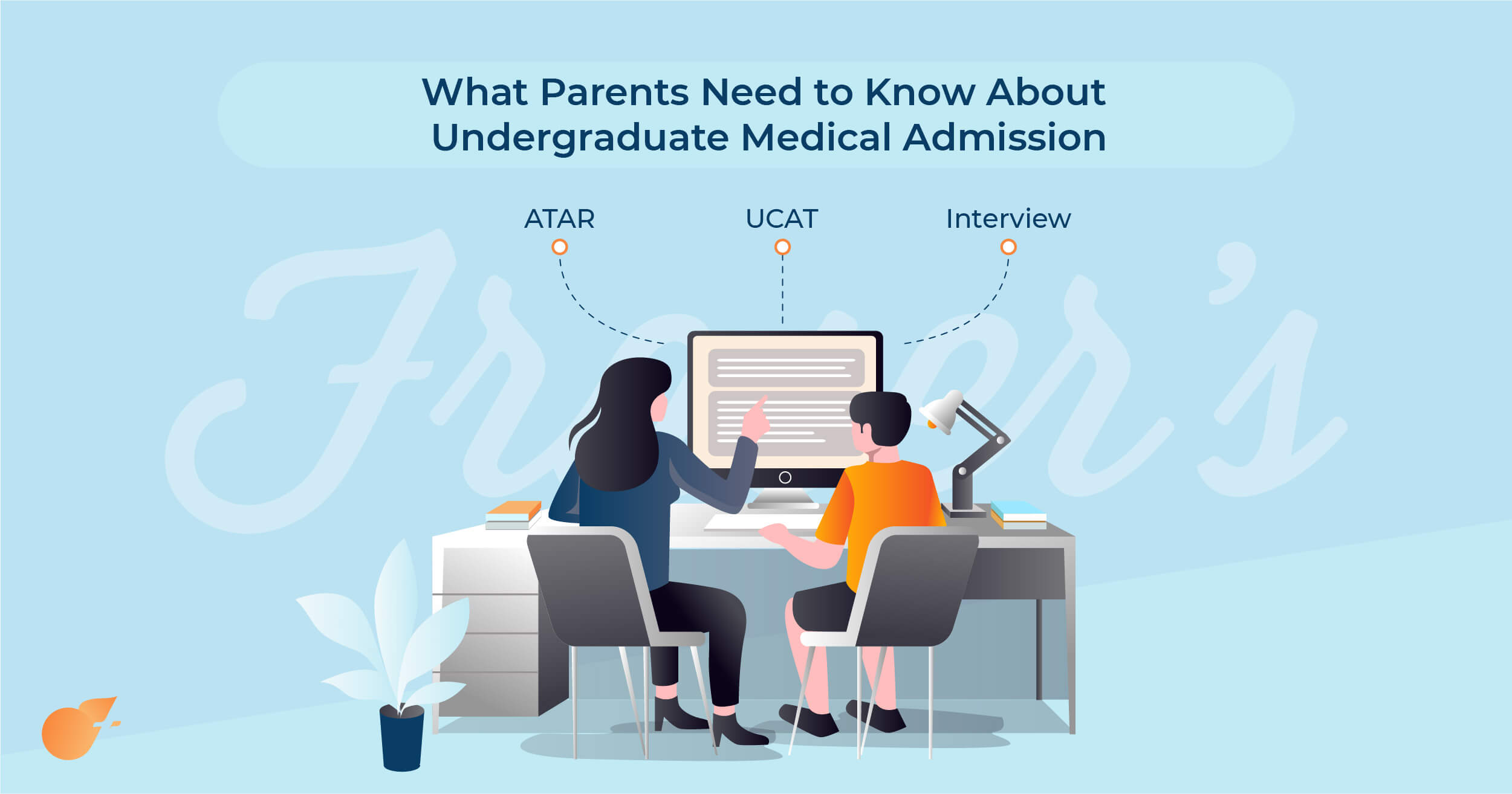 ATAR+UCAT+Interviews- Medicine Applications (What parents need to know)