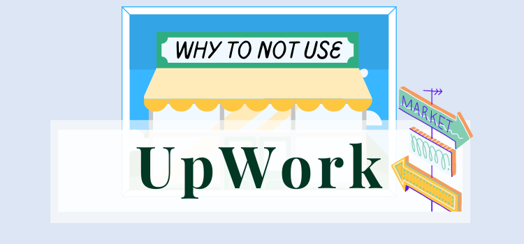Why Upwork Isn't a Good Option for Freelance Writers
