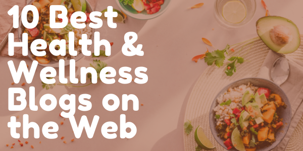 10 Best Health & Wellness Blogs on the Web