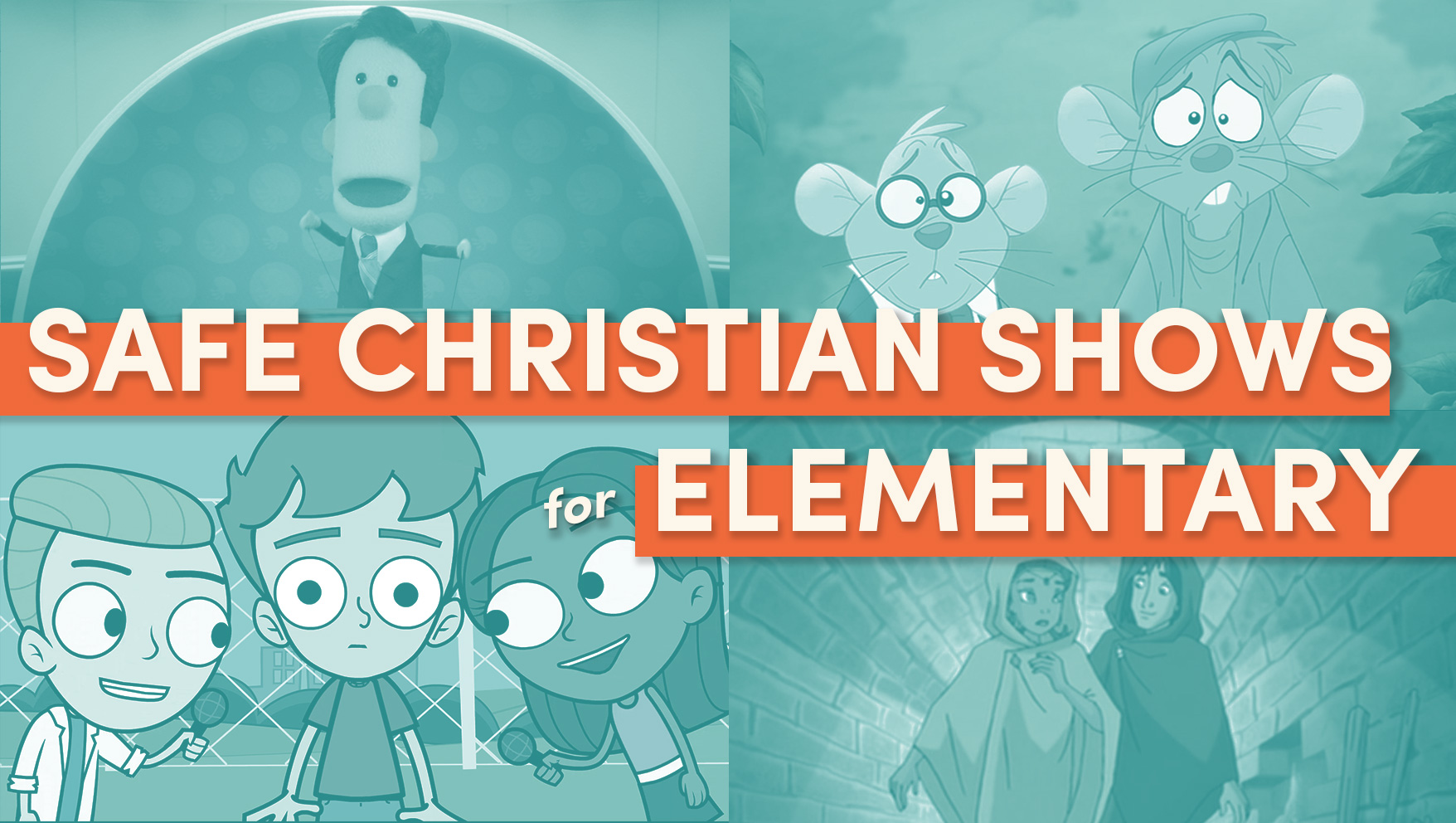 Best Christian Shows for Elementary Schoolers