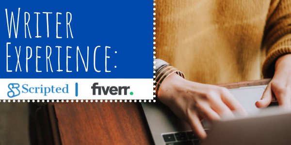 Writer Experience: Scripted vs. Fiverr