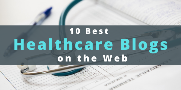 10 Best Healthcare Blogs on the Web