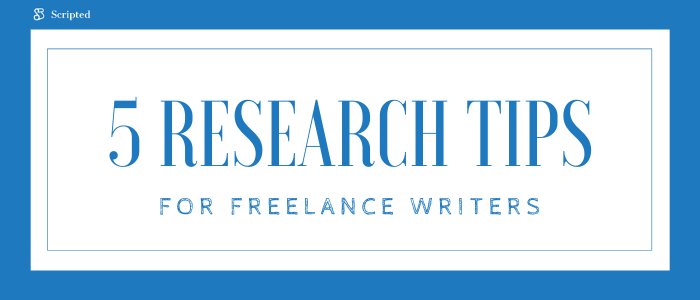 5 Research Tips for Freelance Writers