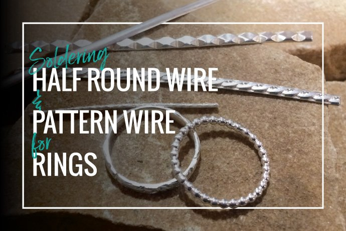Learn how to solder pattern wire rings or stacking rings made from half round wire stock. Use basic soldering & forming techniques for rings you will love.