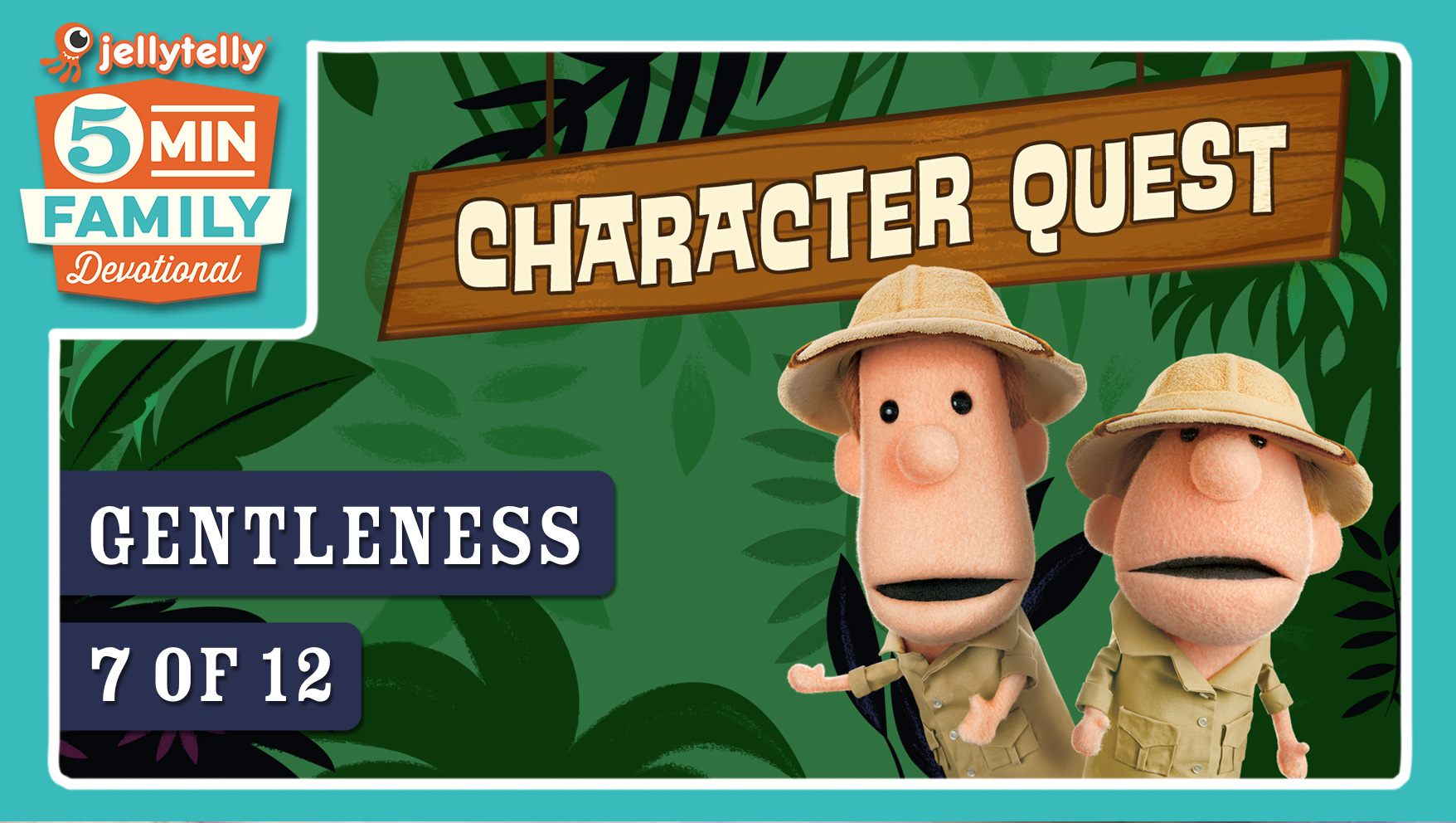 Gentleness - Character Quest 5 Minute Family Devotional