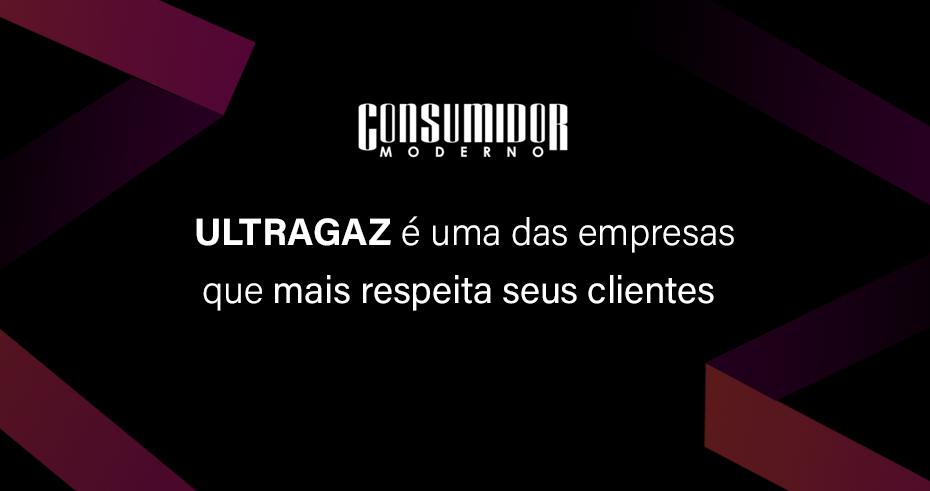 Ultragaz é uma das empresas que mais respeita seus clientes 💙