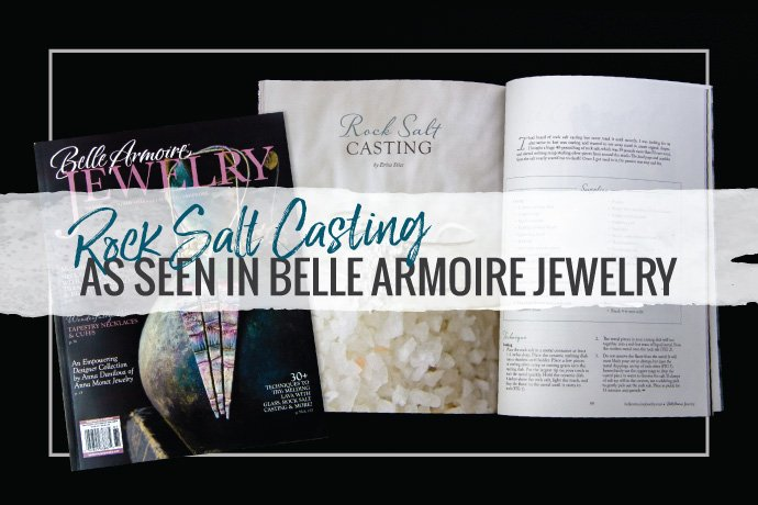 Learn about Rock Salt Silver Casting as detailed in Erica Stice's recent article published in Belle Armoire Jewelry Magazine.