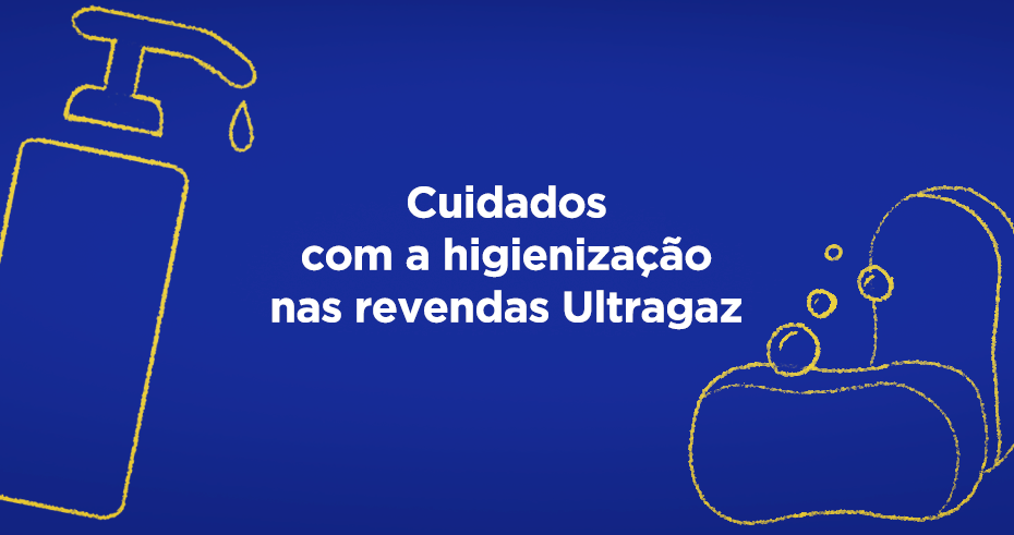 Higienização nas revendas Ultragaz