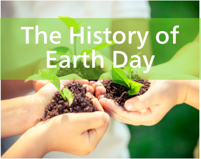 Earth Day - A Deep, Engaging Dive into the History of Earth Day