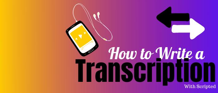 How Do I Write a Transcription?