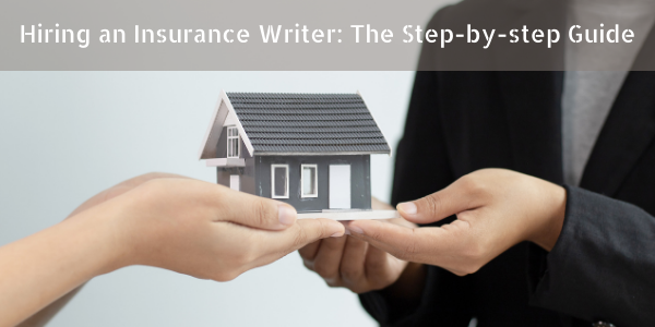 Hiring an Insurance Writer: The Step-by-step Guide