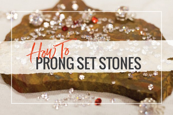 Learn how to prong set stones in this quick guide to setting techniques. Will cover the vocabulary you need to know and the skills you can start practicing.