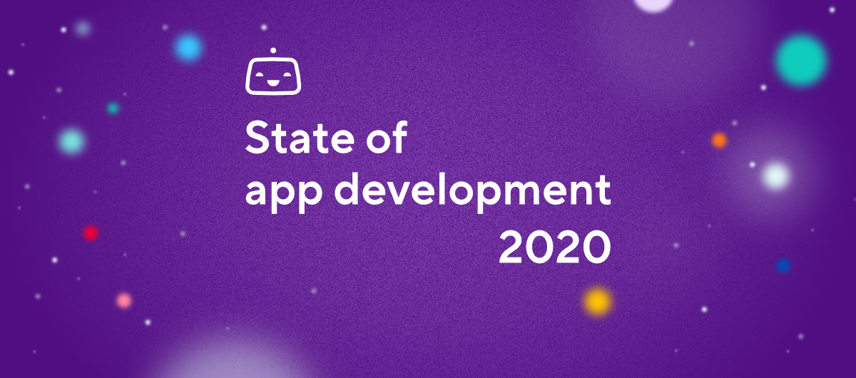 State of app development 2020