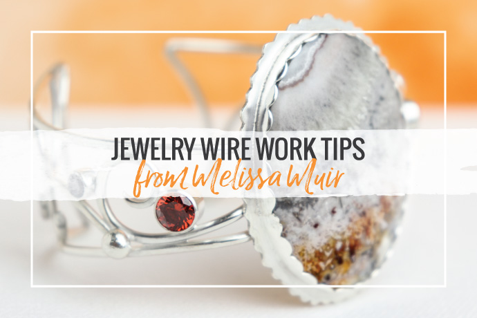 Metalsmith Melissa Muir gives tips on working with jewelry wire and a step-by-step guide on how to create a wire cuff.