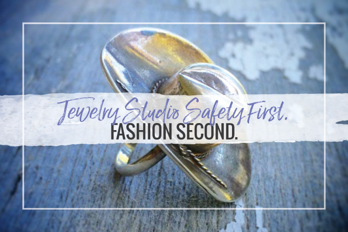 Cowboy's Sweetheart jeweler Amy Fortunato details the importance of safety in the jewelry studio along with great tips to protect yourself.