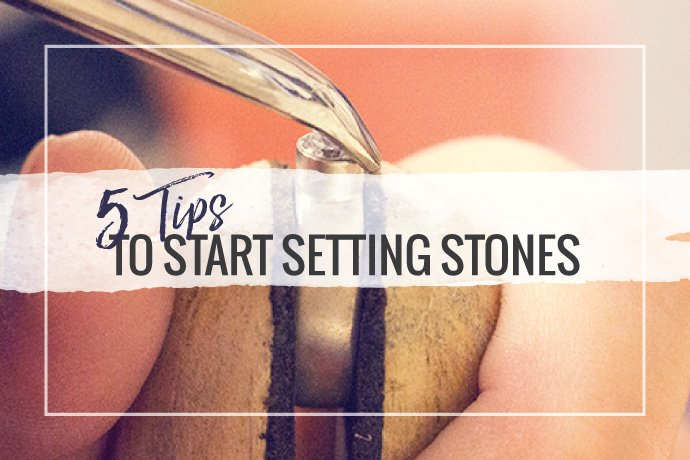 Check out our top tips to add stone setting skills to your jewelry making arsenal. Get started with this step-by-step approach to understanding settings.