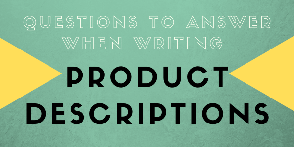 Questions to Answer When Writing Product Descriptions