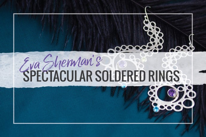 Be inspired by Eva Sherman's creative approach to using soldered jump rings in a whole new way for your jewelry making designs.
