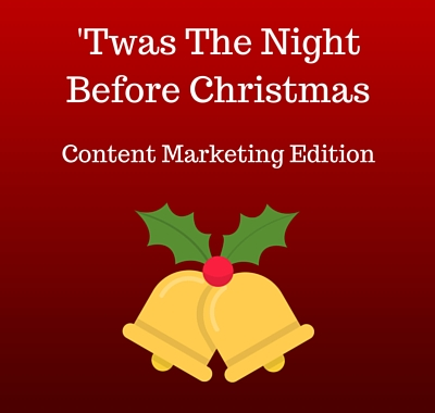'Twas The Night Before Christmas [Content Marketing Edition]