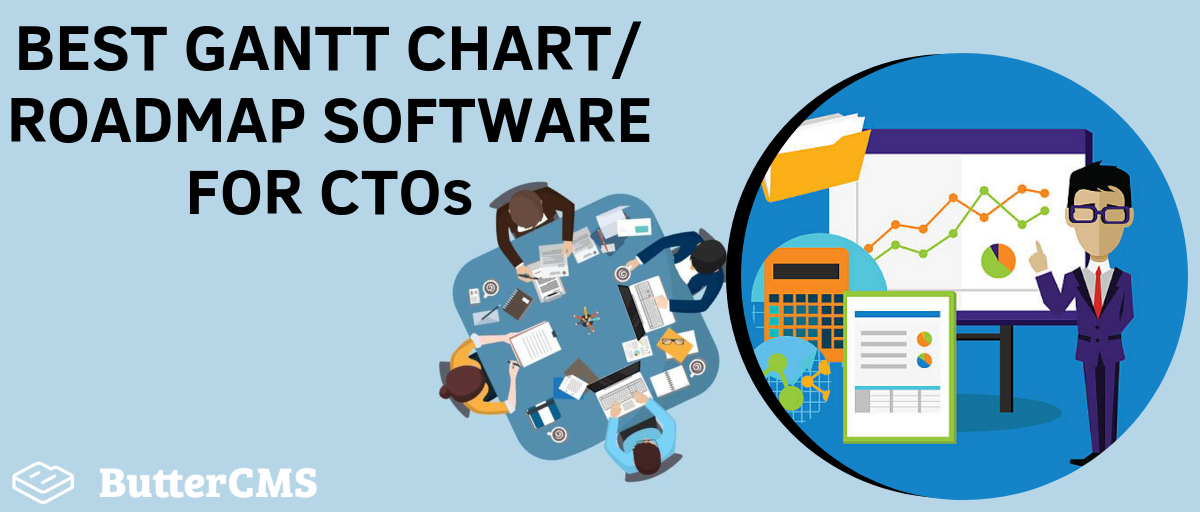 Best Gantt Chart Roadmap Software For Ctos Buttercms