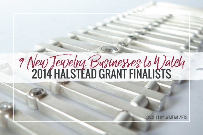 Learn more about these 8 talented jewelry designers who were finalists in the 2014 Halstead Grant for new jewelry businesses.