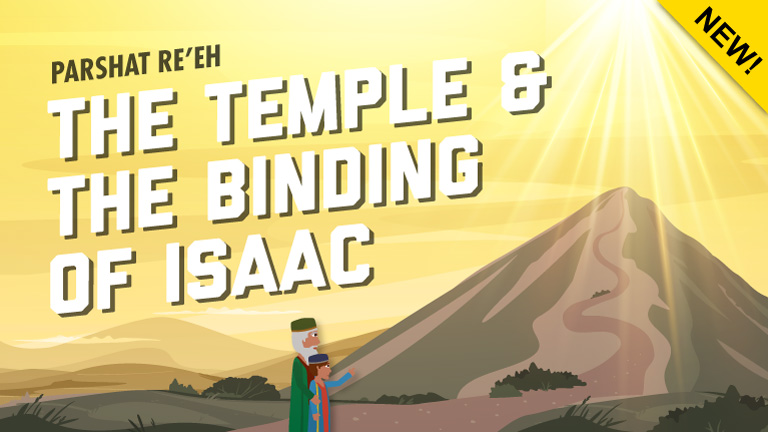 Parshat Re'eh | The Temple And The Binding Of Isaac