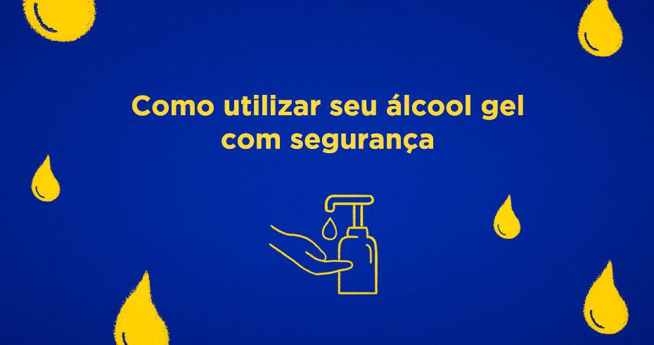 Como utilizar seu álcool gel com segurança