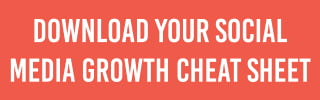 download your social media growth cheat sheet