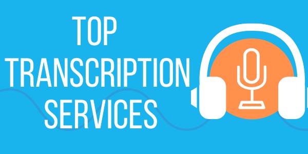 Top Transcription Services