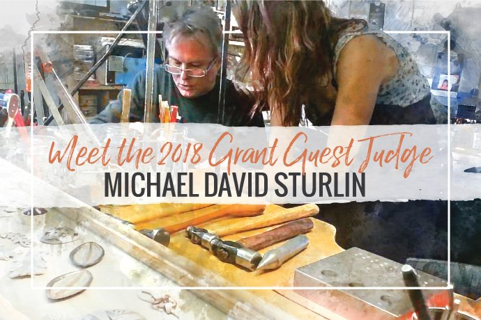 We are pleased to introduce 2018 Halstead Grant guest judge Michael David Sturlin, a renowned goldsmith, small business coach and jewelry studio educator.