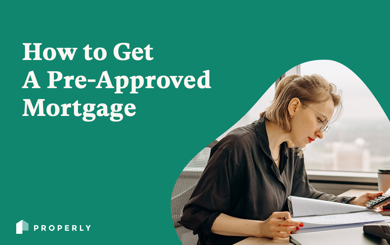 How to Get a Pre Approved Mortgage - Properly