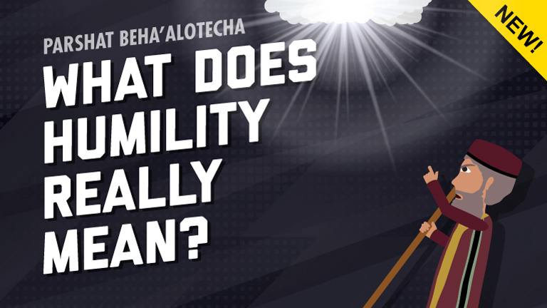 Parshat Beha'alotecha | The Bible's Definition Of Humility