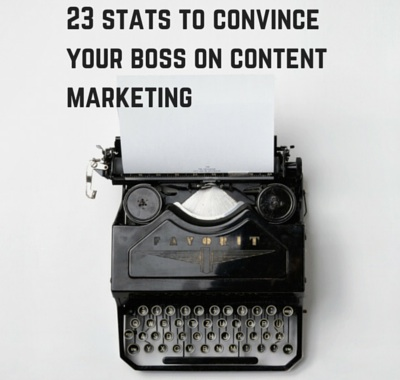 23 Stats to Convince a CEO That You Need Content Marketing