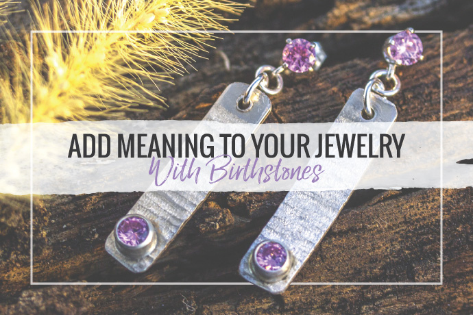 Birthstones are a meaningful addition to jewelry designs. Consider different ways to add this element to your collection.