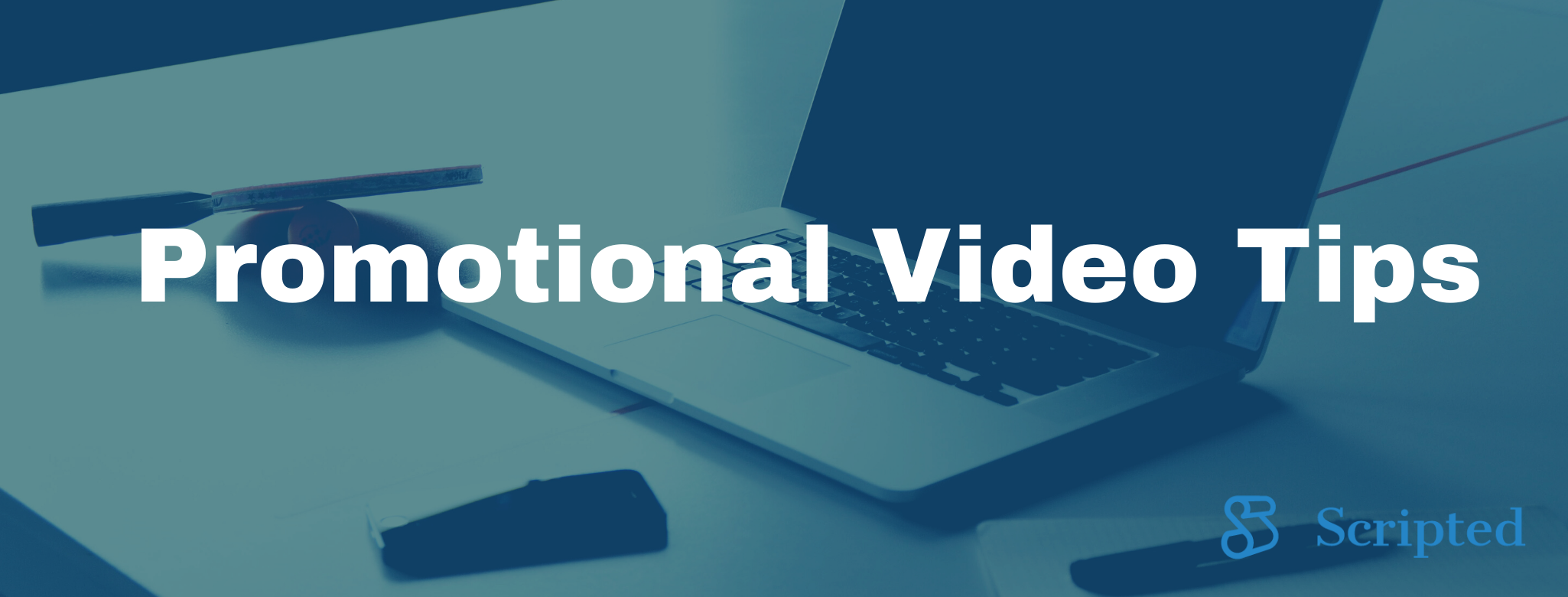 How to Write a Script for a Promotional Video