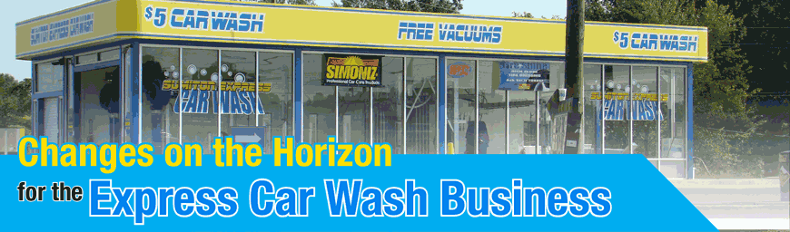 Changes on the Horizon for the Express Car Wash Business | Sonny's