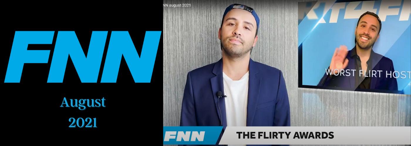Flirt News Update - This is FNN for August 2021