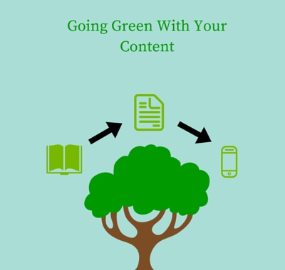 Going Green: 12 Ways to Recycle & Reuse Your Content For Earth Day