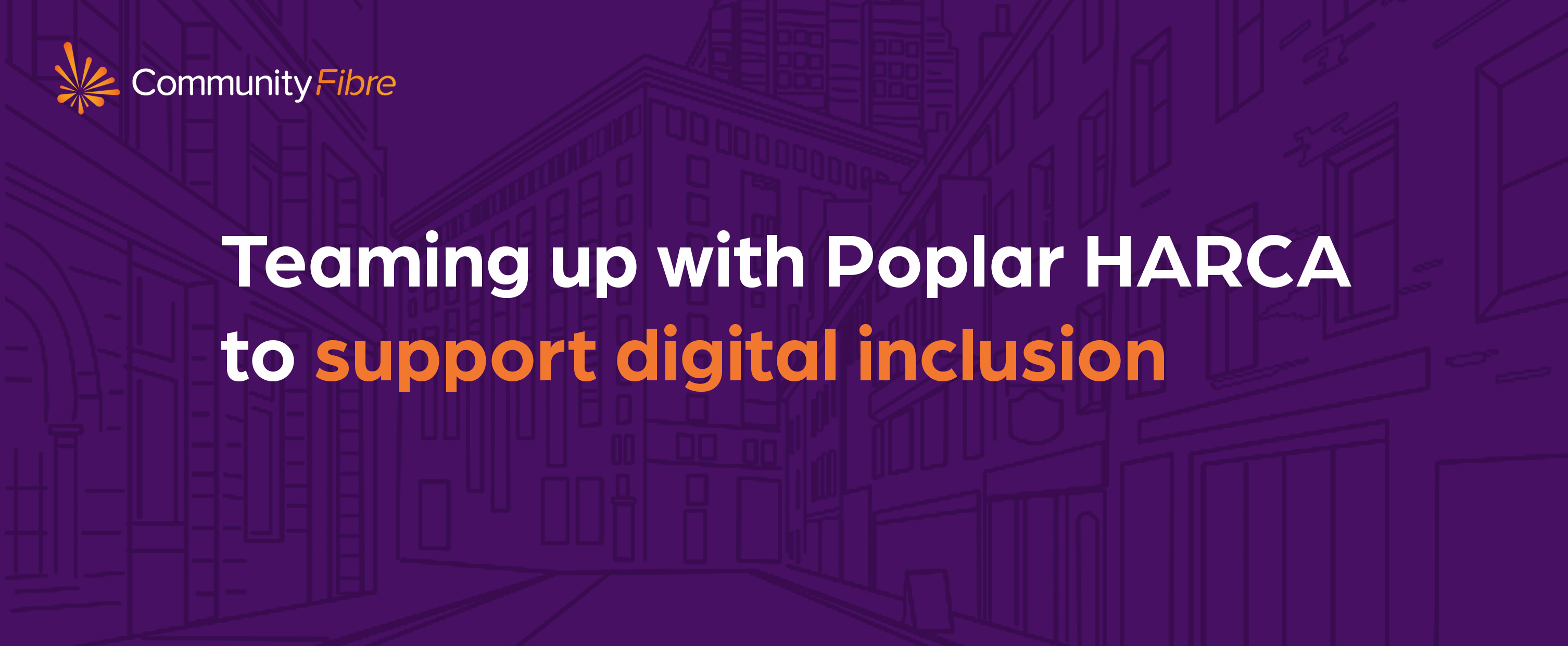 Teaming up with Poplar HARCA to support digital inclusion