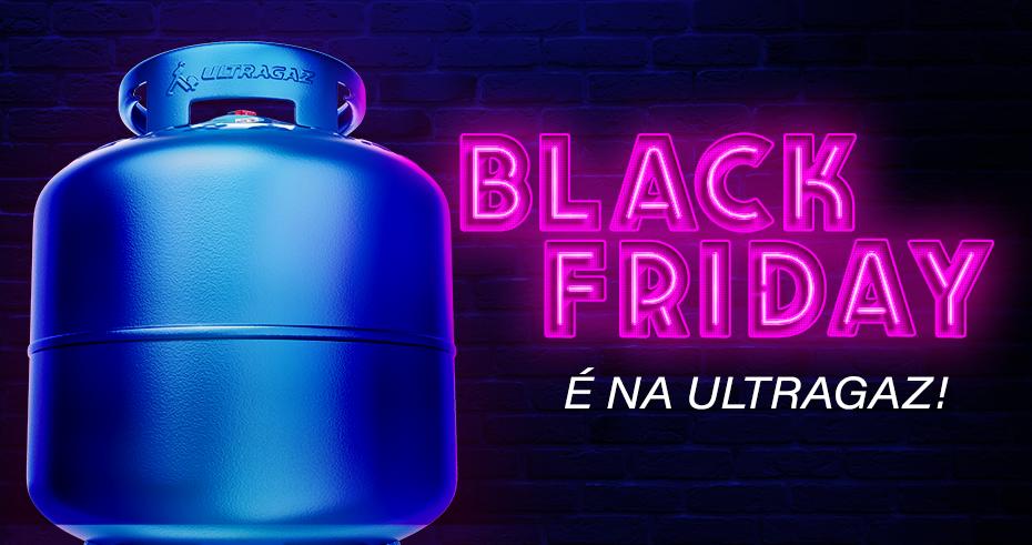 Participe da maior Black Friday do Gás na Ultragaz