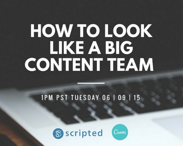 How to Look Like a Big Content Team With Scripted & Canva