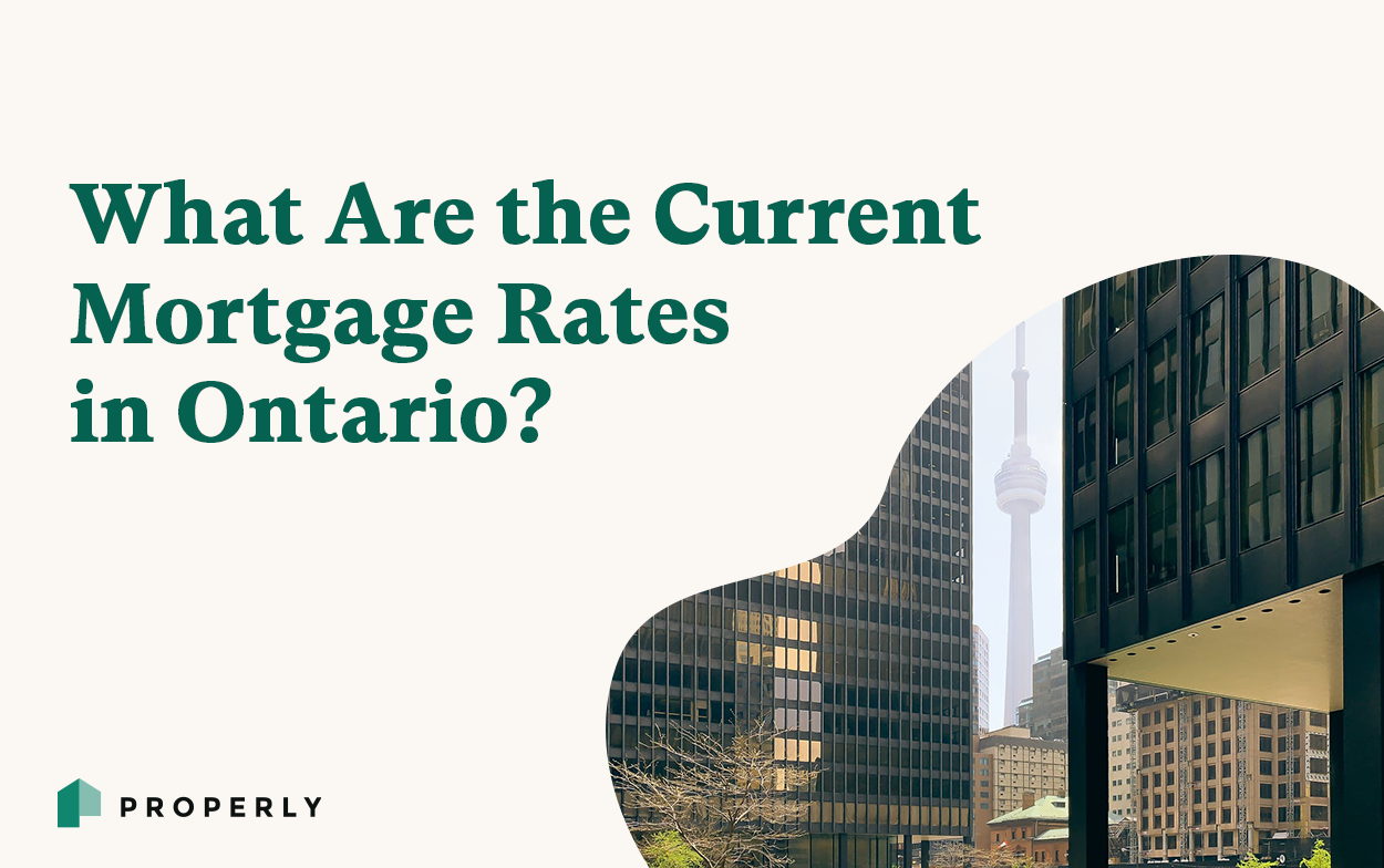 What Are the Current Mortgage Rates in Ontario - Properly