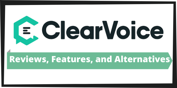 ClearVoice: Reviews, Features, and Alternatives