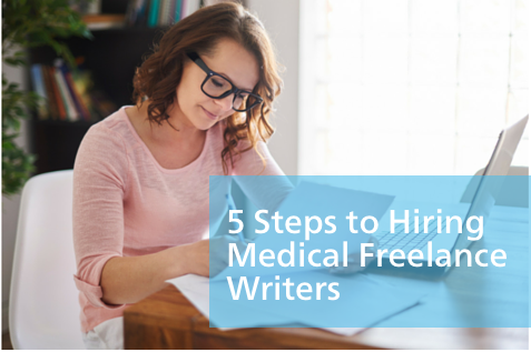 The 5 Steps for Hiring Medical Freelance Writers