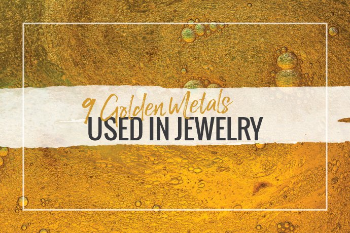 Learn about different types of gold material used to make jewelry. The nine options explored in this article include alloys as well as layered materials and base metals.
