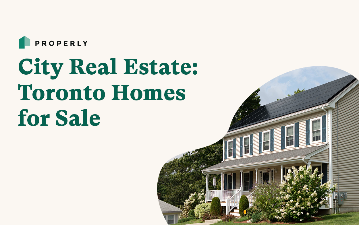 City Real Estate: Toronto Homes for Sale — Properly